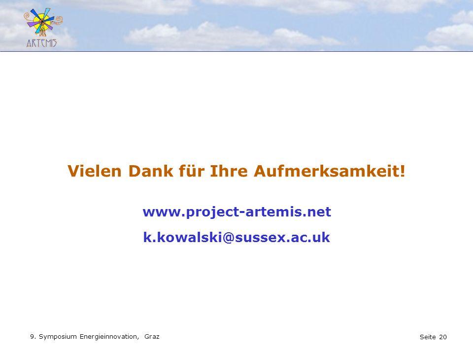 Seite 20 9. Symposium Energieinnovation, Graz www.project-artemis.net k.kowalski@sussex.ac.uk Vielen Dank für Ihre Aufmerksamkeit!