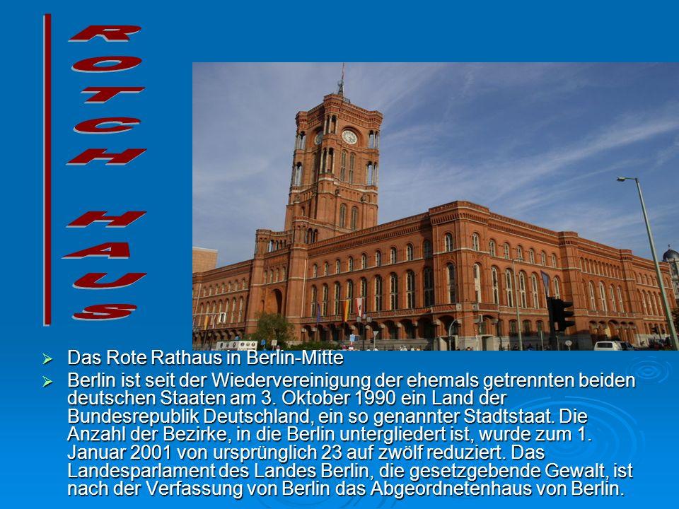 Das Rote Rathaus in Berlin-Mitte Das Rote Rathaus in Berlin-Mitte Berlin ist seit der Wiedervereinigung der ehemals getrennten beiden deutschen Staate