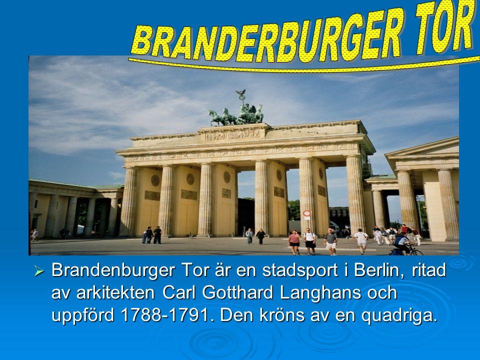 Brandenburger Tor är en stadsport i Berlin, ritad av arkitekten Carl Gotthard Langhans och uppförd 1788-1791. Den kröns av en quadriga. Brandenburger