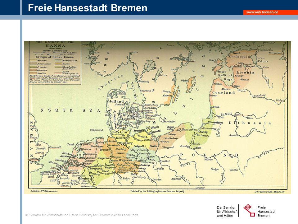 www.wuh.bremen.de Freie Hansestadt Bremen Der Senator für Wirtschaft und Häfen Freie Hansestadt Bremen © Senator für Wirtschaft und Häfen / Ministry for Economic Affairs and Ports