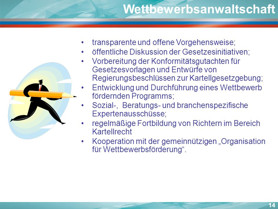 transparente und offene Vorgehensweise; öffentliche Diskussion der Gesetzesinitiativen; Vorbereitung der Konformitätsgutachten für Gesetzesvorlagen un