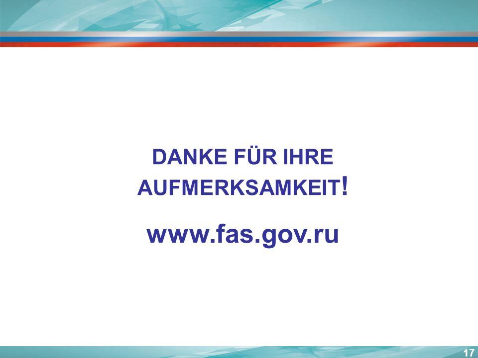 17 DANKE FÜR IHRE AUFMERKSAMKEIT ! www.fas.gov.ru