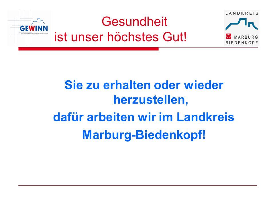 Gesundheit ist unser höchstes Gut! Sie zu erhalten oder wieder herzustellen, dafür arbeiten wir im Landkreis Marburg-Biedenkopf!