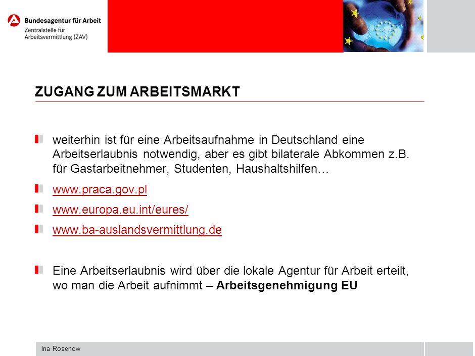 ZUGANG ZUM ARBEITSMARKT weiterhin ist für eine Arbeitsaufnahme in Deutschland eine Arbeitserlaubnis notwendig, aber es gibt bilaterale Abkommen z.B.