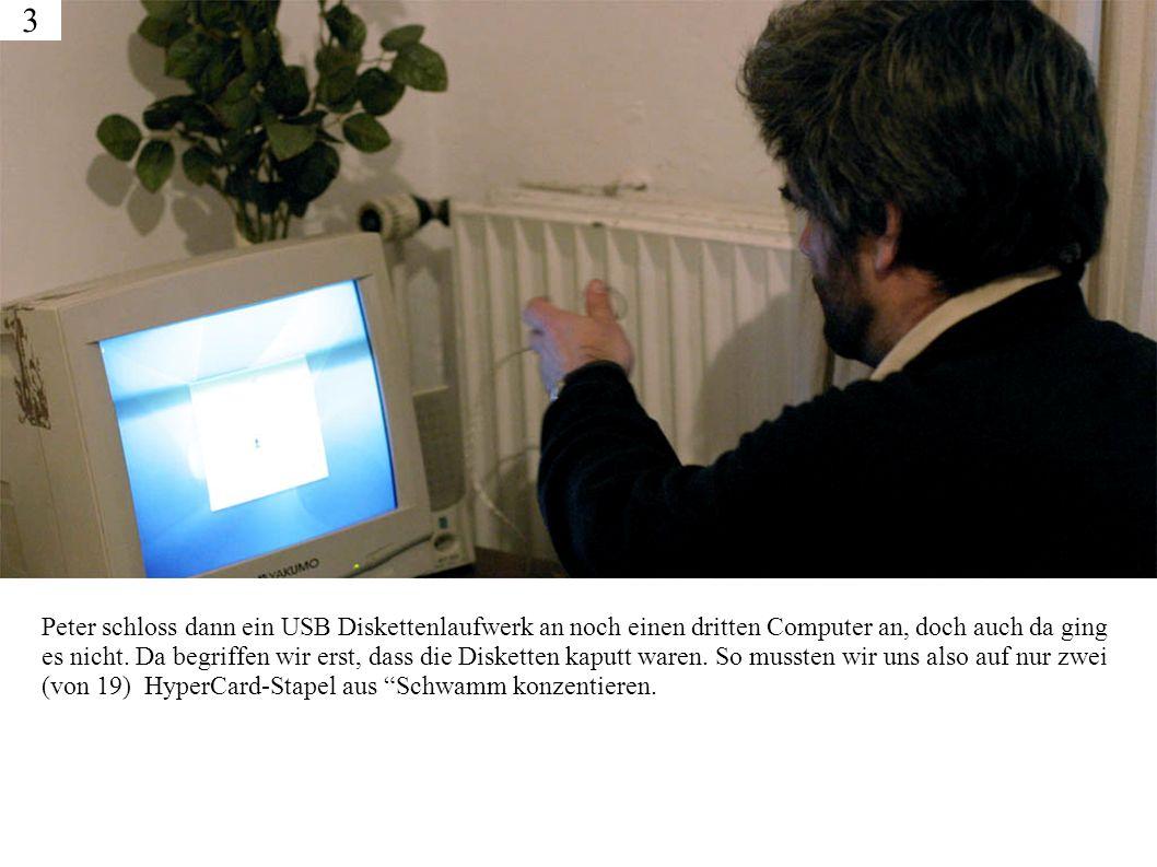 Peter schloss dann ein USB Diskettenlaufwerk an noch einen dritten Computer an, doch auch da ging es nicht.