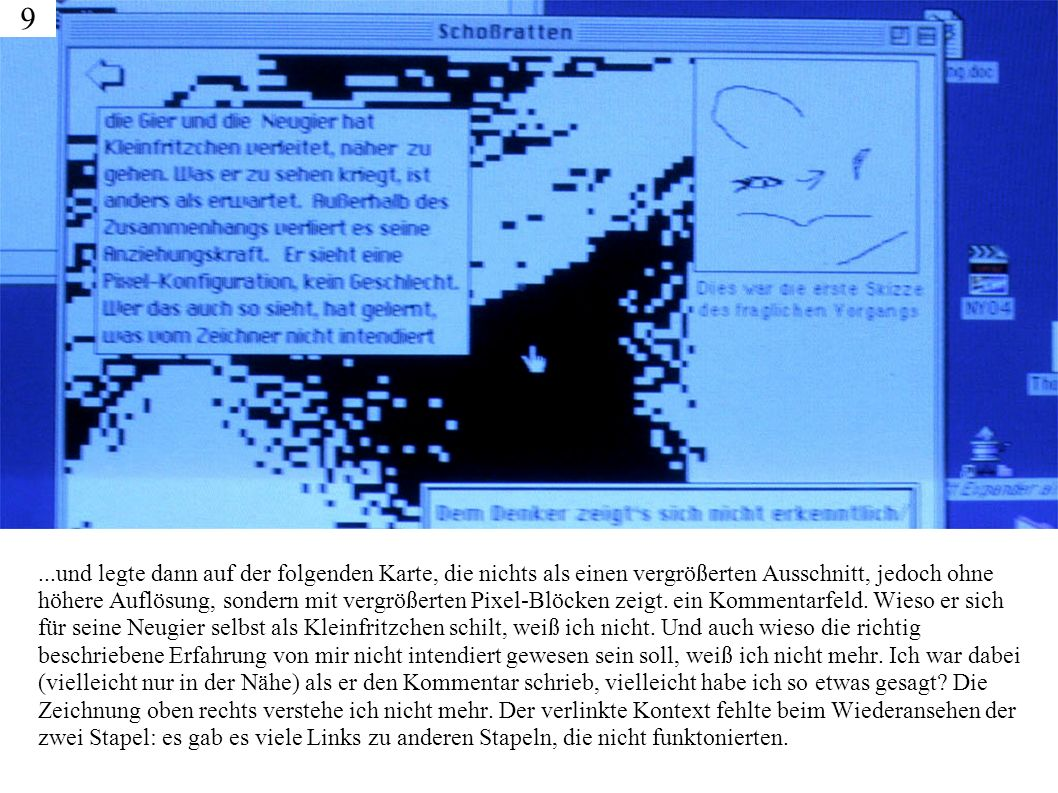 Ich war damals stolz, dass ich mit HyperTalk (der in HyperCard verfügbaren Scripting-Sprache) programieren konnte.
