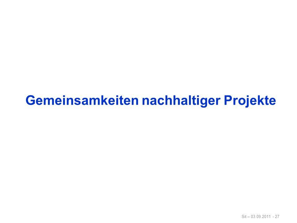 Sit – 03.09.2011 - 27 Gemeinsamkeiten nachhaltiger Projekte