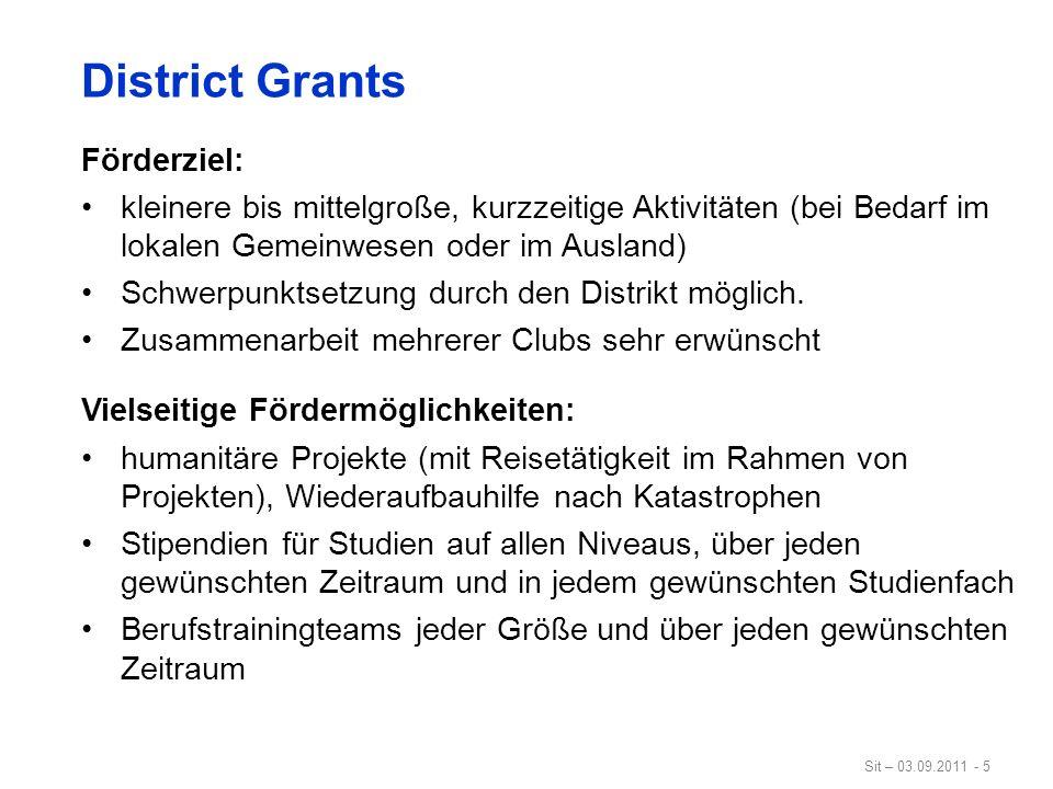Sit – 03.09.2011 - 5 District Grants Förderziel: kleinere bis mittelgroße, kurzzeitige Aktivitäten (bei Bedarf im lokalen Gemeinwesen oder im Ausland)