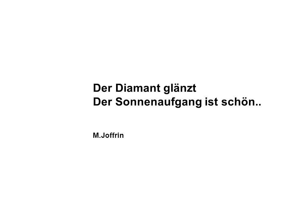 Der Diamant glänzt Der Sonnenaufgang ist schön.. M.Joffrin