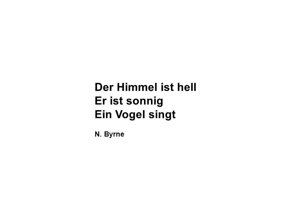 Der Himmel ist hell Er ist sonnig Ein Vogel singt N. Byrne