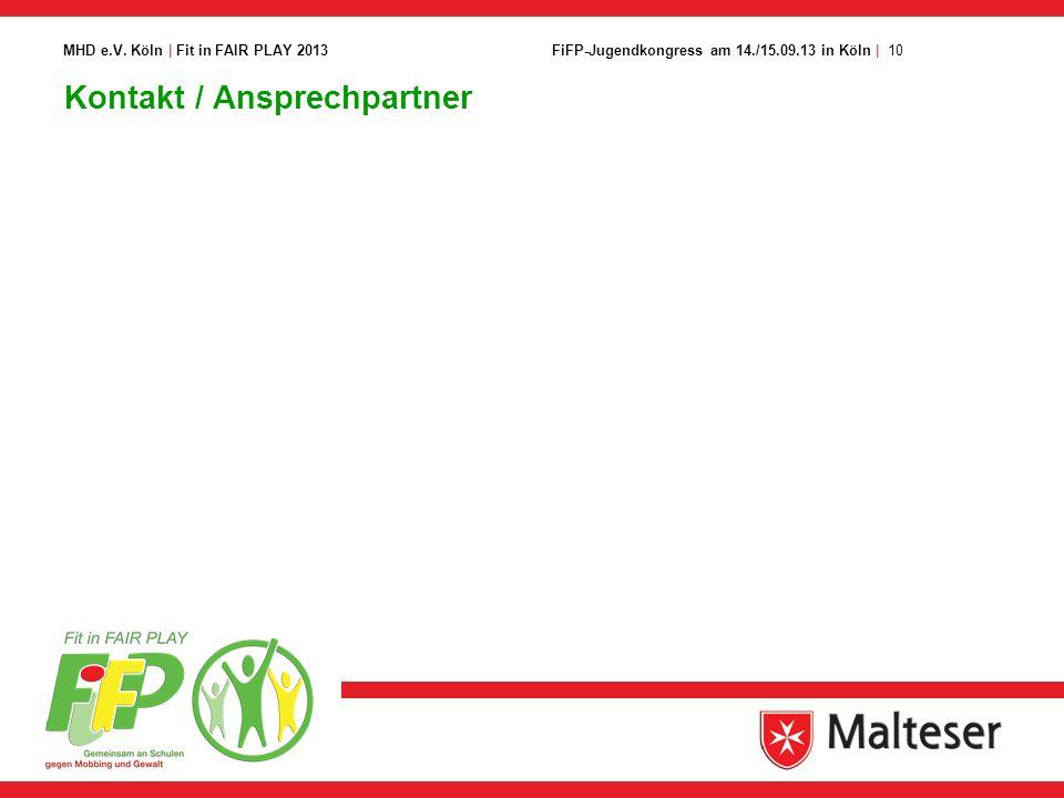 10FiFP-Jugendkongress am 14./15.09.13 in Köln | MHD e.V. Köln | Fit in FAIR PLAY 2013 Kontakt / Ansprechpartner