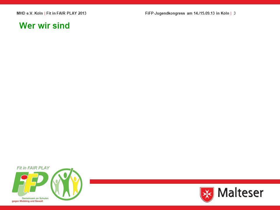 3FiFP-Jugendkongress am 14./15.09.13 in Köln | MHD e.V. Köln | Fit in FAIR PLAY 2013 Wer wir sind