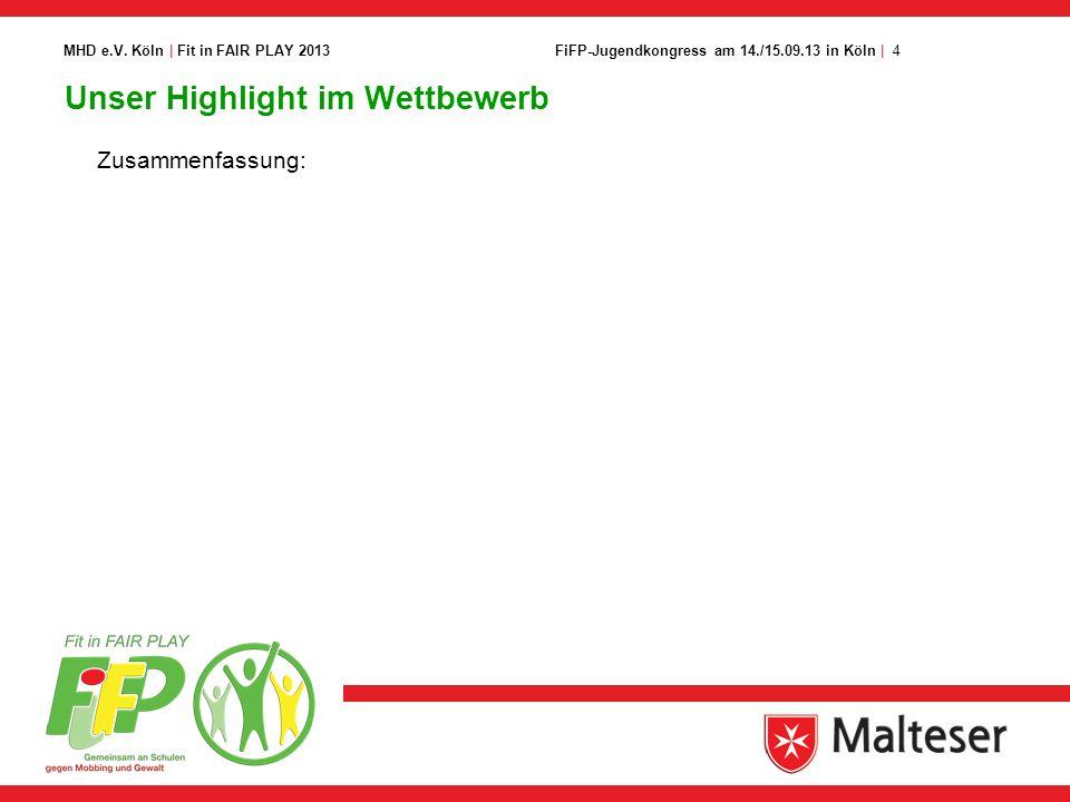 4FiFP-Jugendkongress am 14./15.09.13 in Köln | MHD e.V. Köln | Fit in FAIR PLAY 2013 Unser Highlight im Wettbewerb Zusammenfassung: