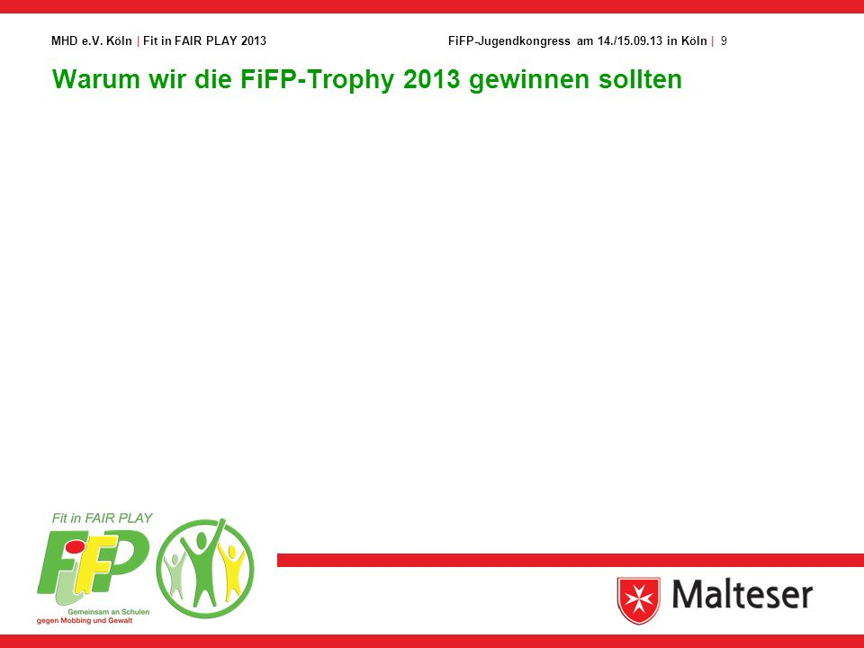 9FiFP-Jugendkongress am 14./15.09.13 in Köln | MHD e.V. Köln | Fit in FAIR PLAY 2013 Warum wir die FiFP-Trophy 2013 gewinnen sollten