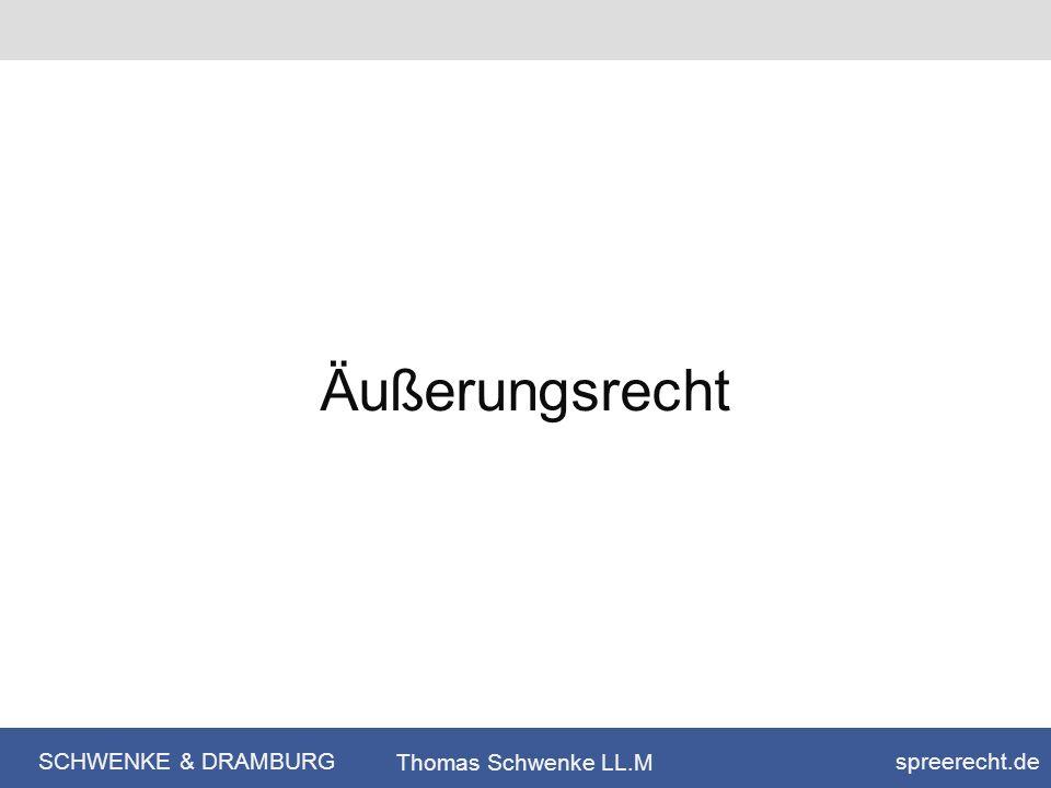 SCHWENKE & DRAMBURG spreerecht.de Thomas Schwenke LL.M Äußerungsrecht