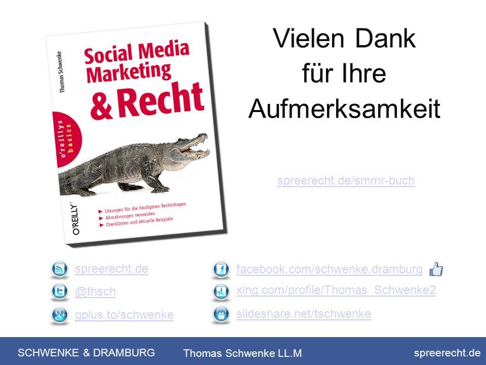 SCHWENKE & DRAMBURG spreerecht.de Thomas Schwenke LL.M spreerecht.de @thsch gplus.to/schwenke facebook.com/schwenke.dramburg xing.com/profile/Thomas_S
