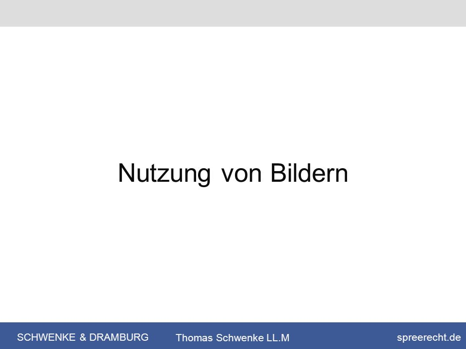 SCHWENKE & DRAMBURG spreerecht.de Thomas Schwenke LL.M Nutzung von Bildern