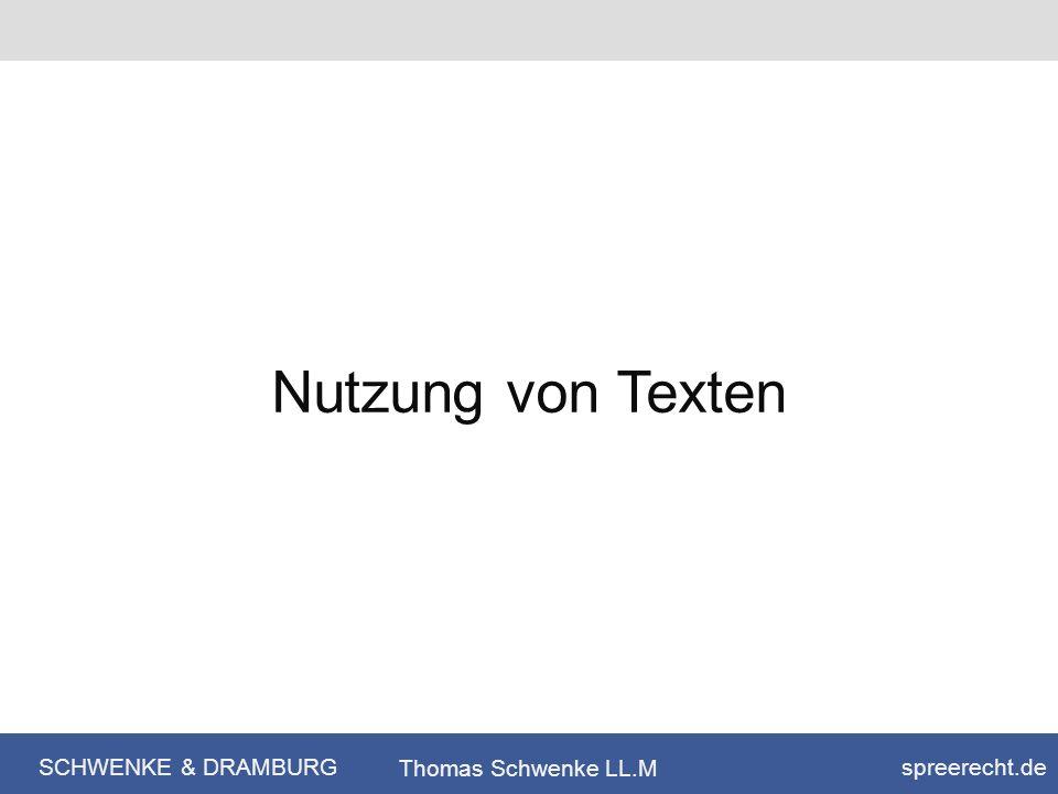 SCHWENKE & DRAMBURG spreerecht.de Thomas Schwenke LL.M Nutzung von Texten
