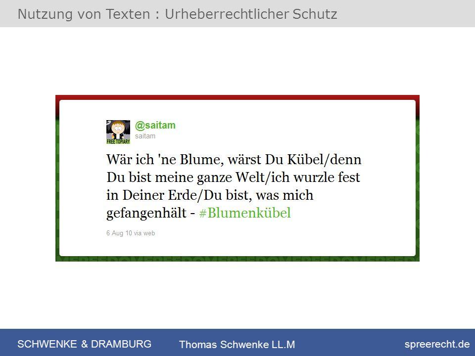 SCHWENKE & DRAMBURG spreerecht.de Thomas Schwenke LL.M Nutzung von Texten : Urheberrechtlicher Schutz