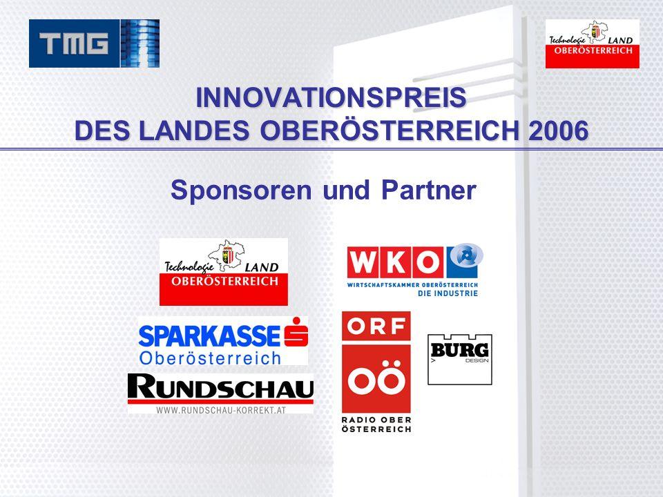 INNOVATIONSPREIS DES LANDES OBERÖSTERREICH 2006 Sponsoren und Partner