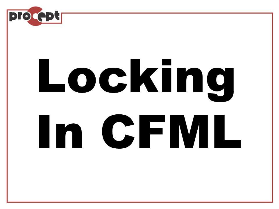 Locking in CFML Lock-Administration Variable Scope Lock Settings No automatic checking or locking Locking liegt in der Verantwortung des Entwicklers Performant aber gefährlich Bei Produktiv-Servern mit GETESTETEN Anwendungen