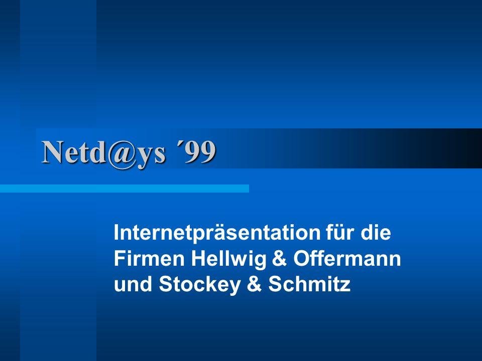 Netd@ys ´99 Internetpräsentation für die Firmen Hellwig & Offermann und Stockey & Schmitz