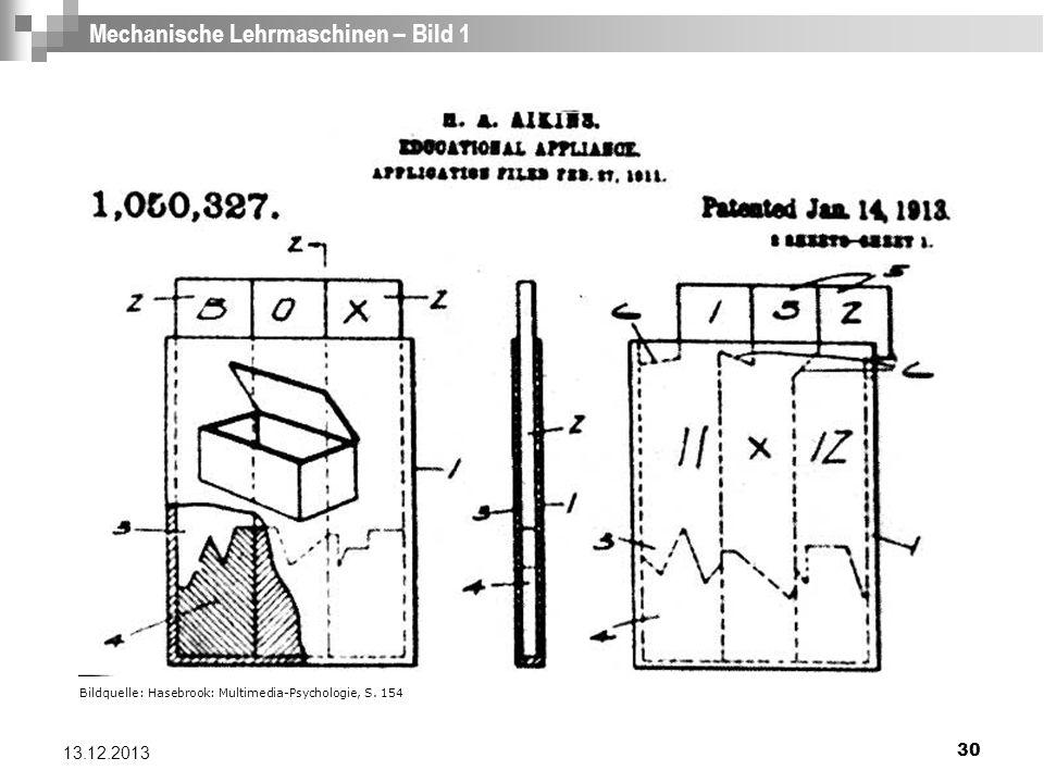 30 13.12.2013 Mechanische Lehrmaschinen – Bild 1 Bildquelle: Hasebrook: Multimedia-Psychologie, S. 154