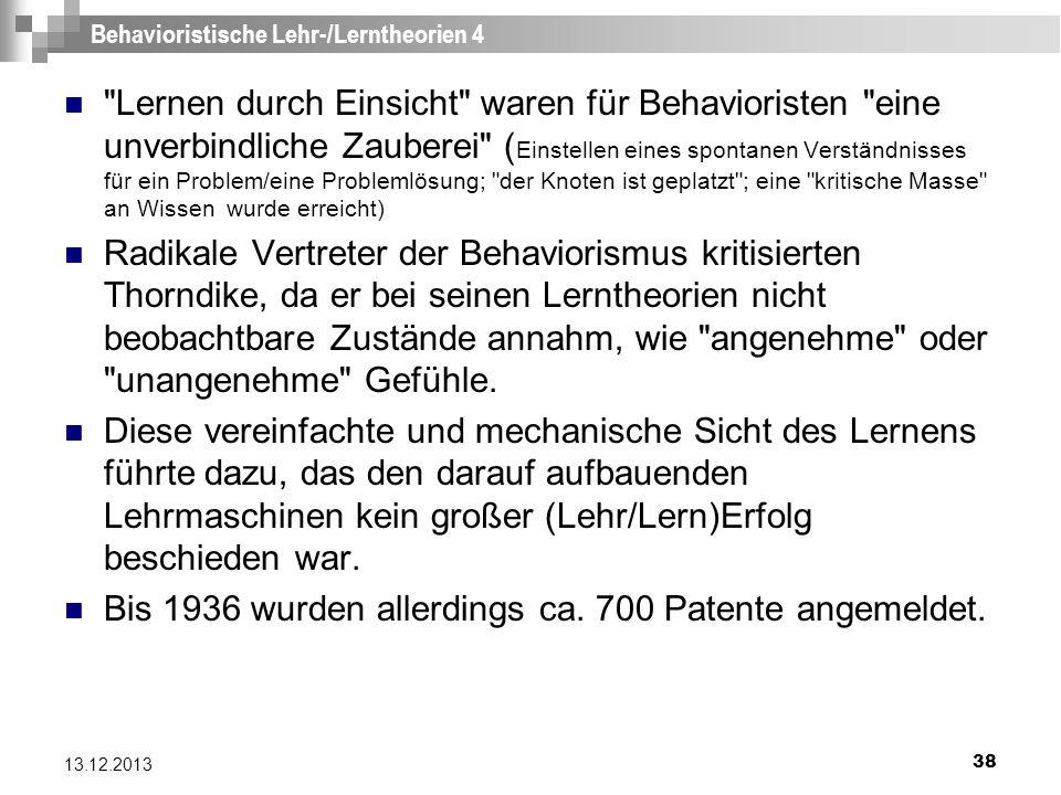 38 13.12.2013 Behavioristische Lehr-/Lerntheorien 4