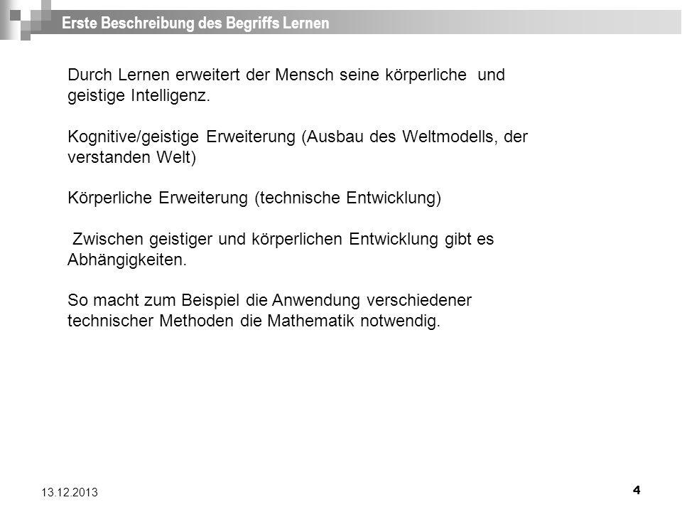 55 13.12.2013 Neue Lernwelten 2 Die neue Generation von Bildungsprogrammen stützte sich mehr auf kognitive Theorien (wie z.B.