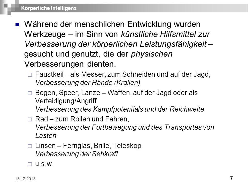 68 13.12.2013 Jean Piaget 9 Nach Piaget können intellektuelle Strukturen zu Handlungsschemata zusammengefasst werden: Greifschema, Saugschema...