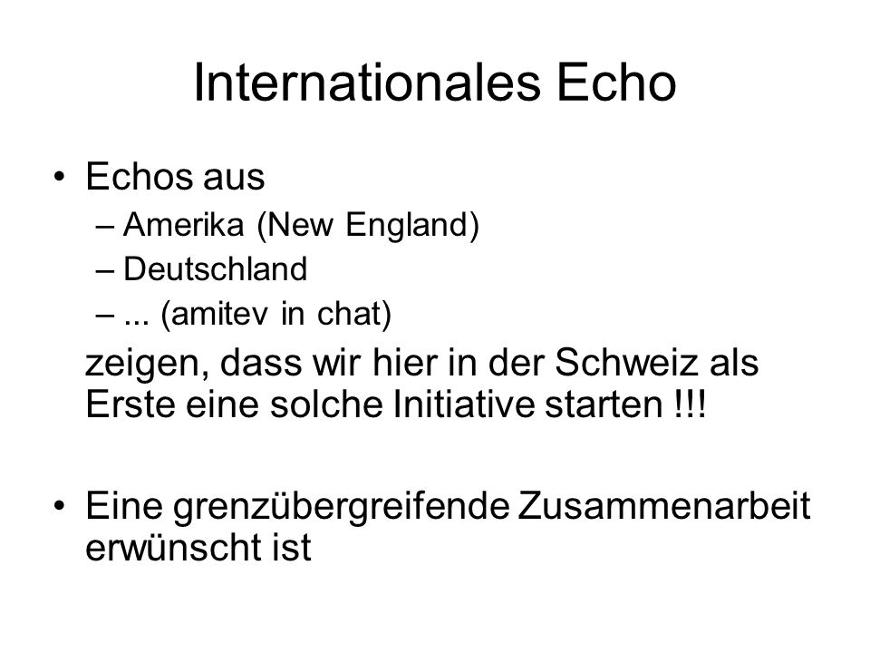 Internationales Echo Echos aus –Amerika (New England) –Deutschland –...