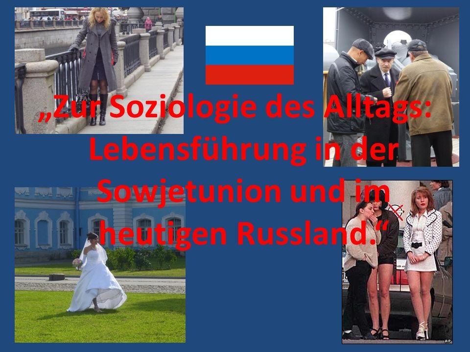 Zur Soziologie des Alltags: Lebensführung in der Sowjetunion und im heutigen Russland.
