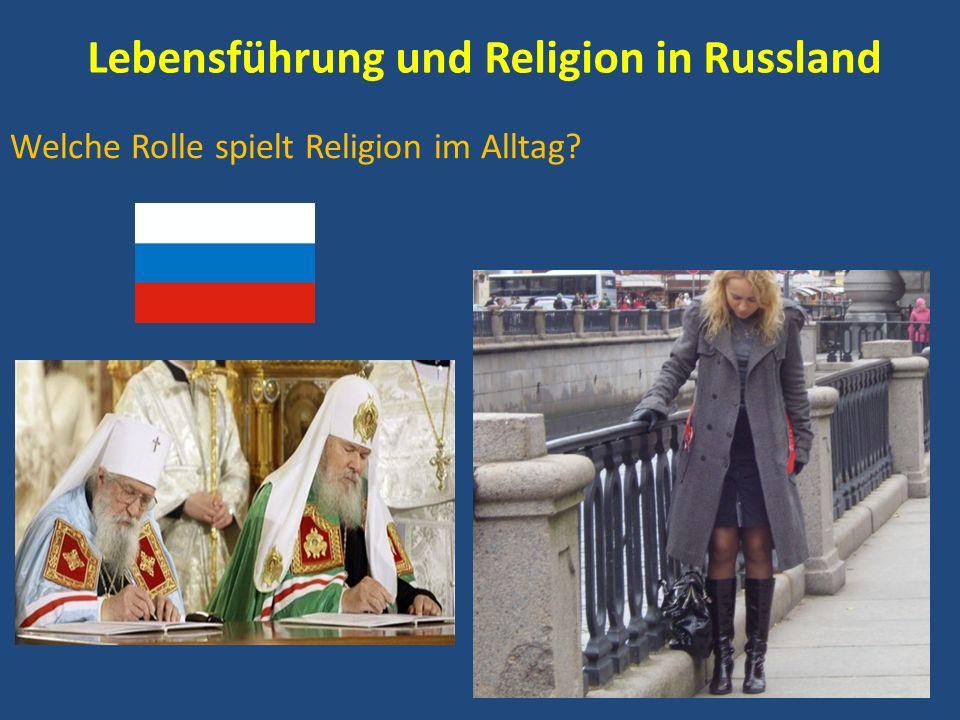 Lebensführung und Religion in Russland Welche Rolle spielt Religion im Alltag?