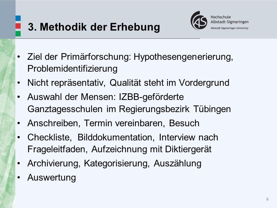 3. Methodik der Erhebung Ziel der Primärforschung: Hypothesengenerierung, Problemidentifizierung Nicht repräsentativ, Qualität steht im Vordergrund Au