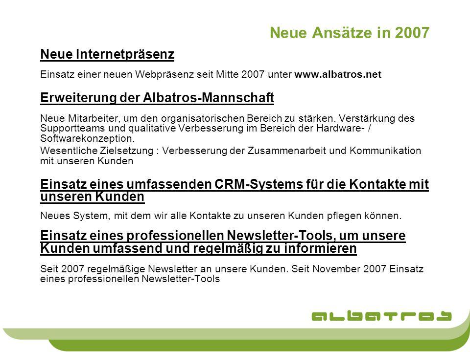Neue Ansätze in 2007 Neue Internetpräsenz Einsatz einer neuen Webpräsenz seit Mitte 2007 unter www.albatros.net Erweiterung der Albatros-Mannschaft Ne