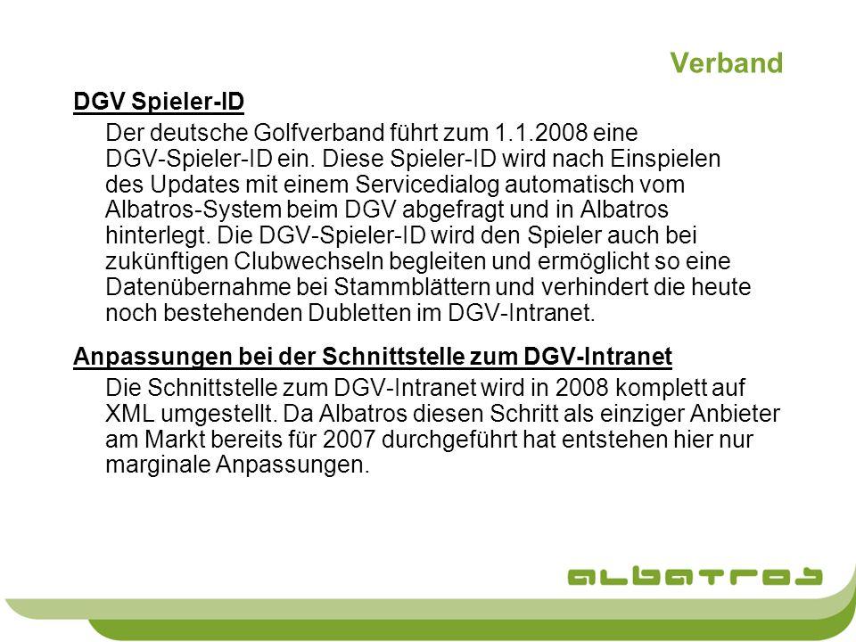 Verband DGV Spieler-ID Der deutsche Golfverband führt zum 1.1.2008 eine DGV-Spieler-ID ein. Diese Spieler-ID wird nach Einspielen des Updates mit eine