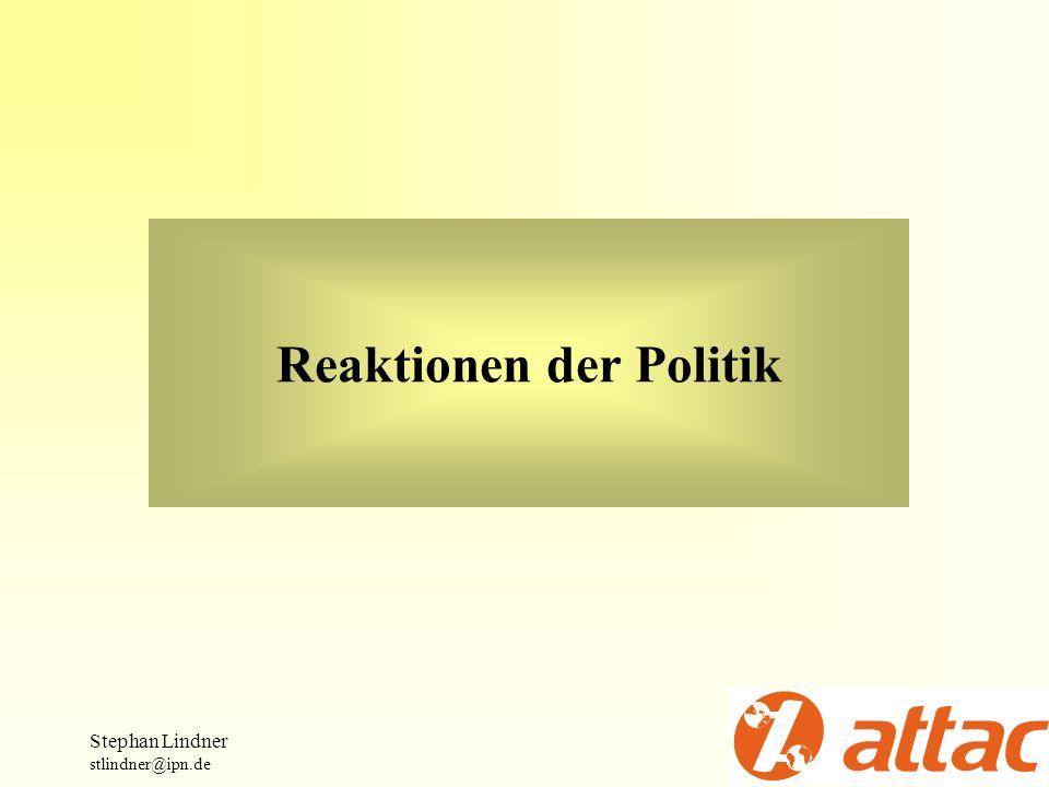 Stephan Lindner stlindner@ipn.de Reaktionen der Politik