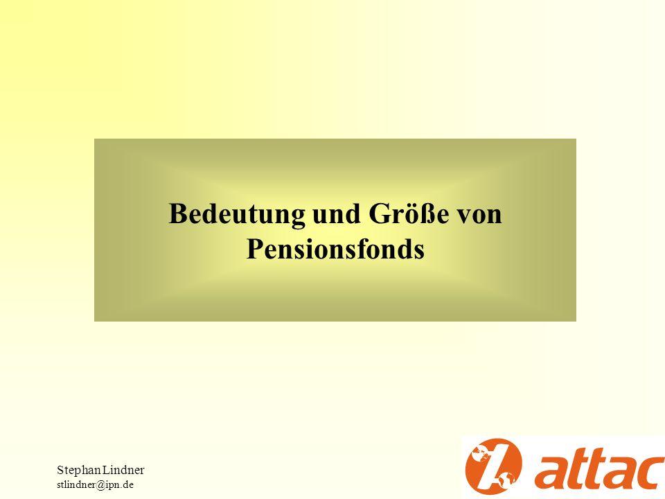 Bedeutung und Größe von Pensionsfonds Stephan Lindner stlindner@ipn.de