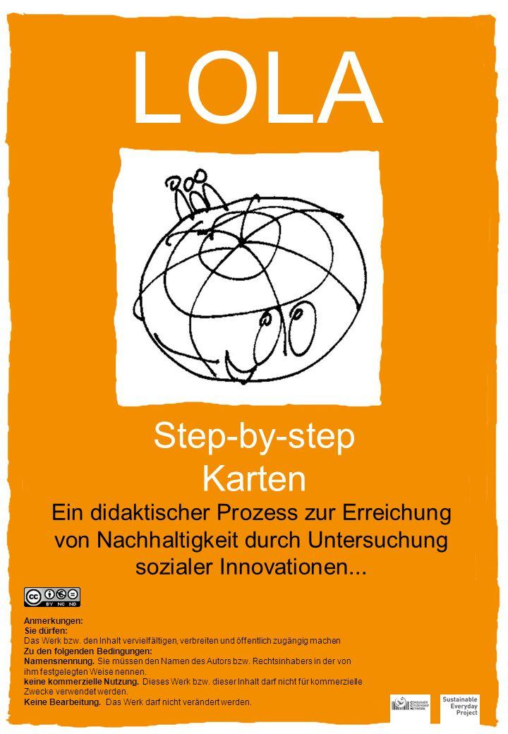Lola ist ein didaktischer Prozess zur Annährung an Nachhaltigkeit durch das Untersuchen sozialer Innovationen.