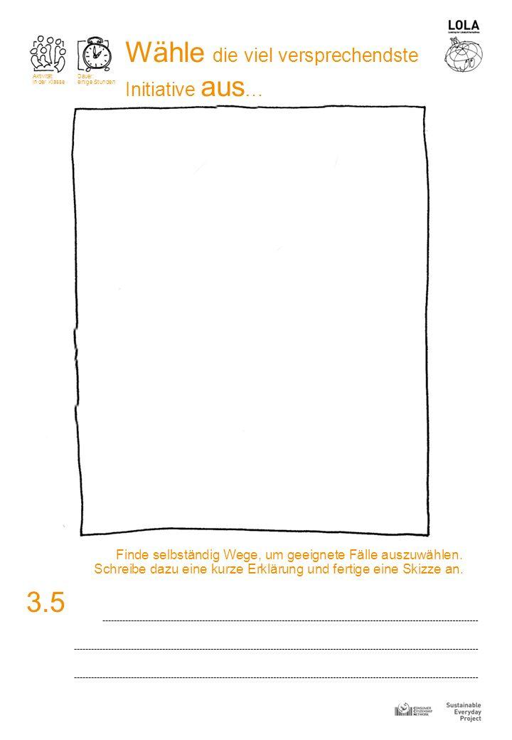 3.5 Finde selbständig Wege, um geeignete Fälle auszuwählen. Schreibe dazu eine kurze Erklärung und fertige eine Skizze an. Aktivität: in der Klasse Da