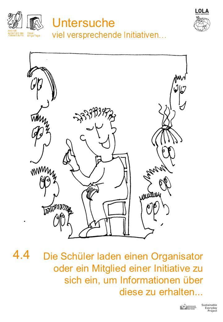 Die Schüler laden einen Organisator oder ein Mitglied einer Initiative zu sich ein, um Informationen über diese zu erhalten... 4.4 Aktivität außerhalb