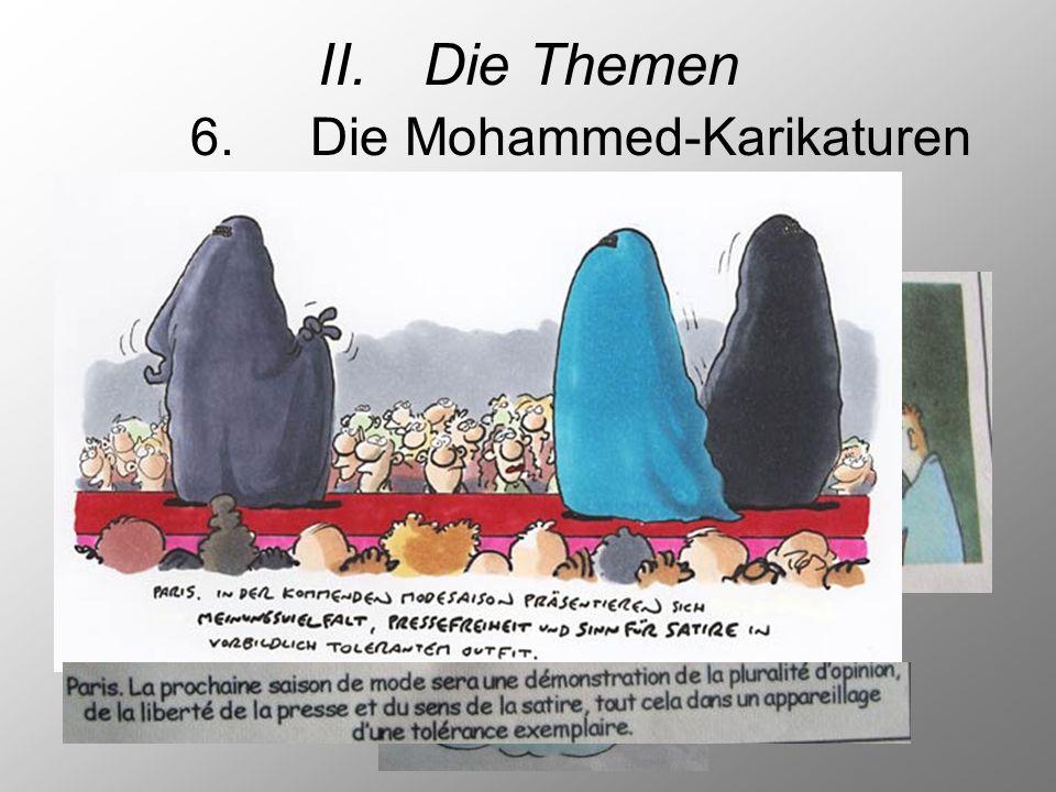 II.Die Themen 6. Die Mohammed-Karikaturen