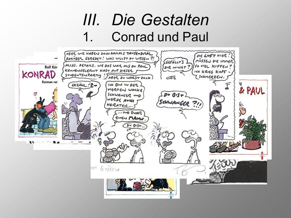 III.Die Gestalten 1.Conrad und Paul
