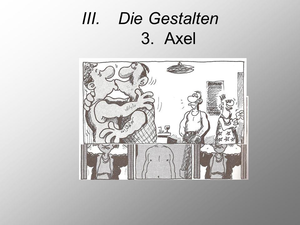 III.Die Gestalten 3.Axel