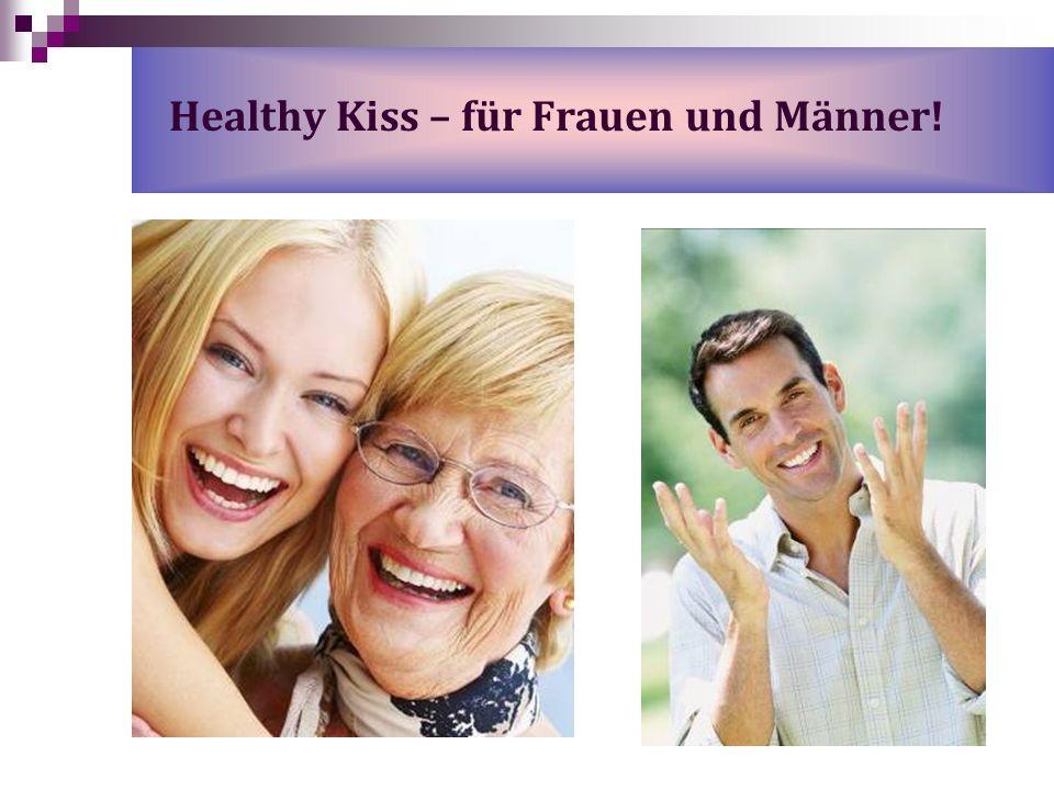 Healthy Kiss – für Frauen und Männer!