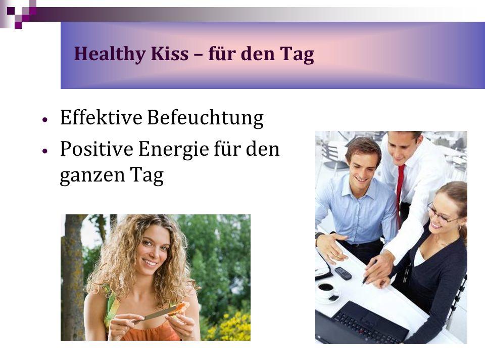 Effektive Befeuchtung Positive Energie für den ganzen Tag Healthy Kiss – für den Tag