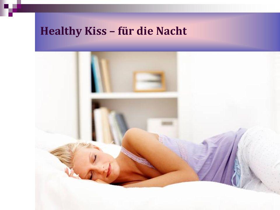 Healthy Kiss – für die Nacht