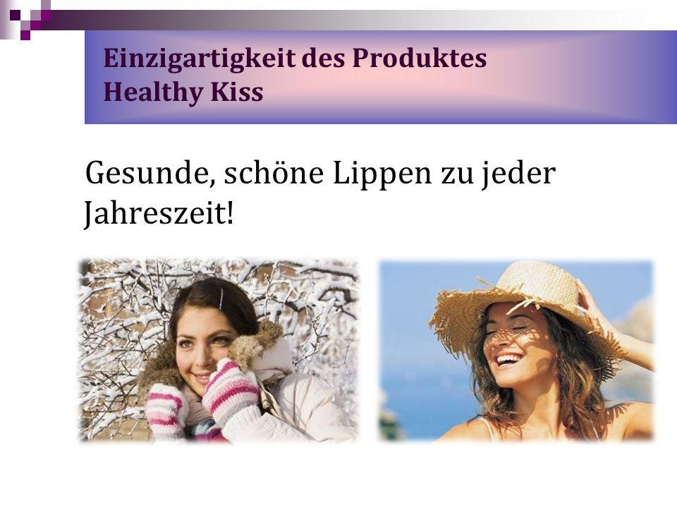 Einzigartigkeit des Produktes Healthy Kiss Gesunde, schöne Lippen zu jeder Jahreszeit!