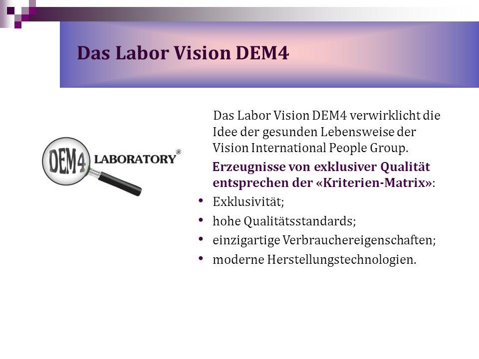 Das Labor Vision DEM4 Das Labor Vision DEM4 verwirklicht die Idee der gesunden Lebensweise der Vision International People Group. Erzeugnisse von exkl