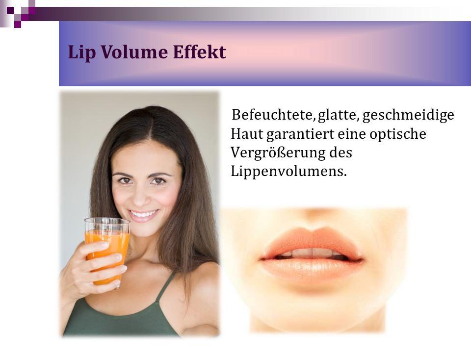 Befeuchtete, glatte, geschmeidige Haut garantiert eine optische Vergrößerung des Lippenvolumens. Lip Volume Effekt